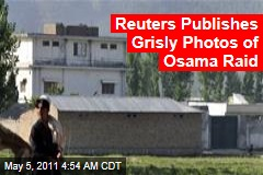 Reuters Publishes Grisly Photos of Osama bin Laden Raid, but Not of bin Laden Himself