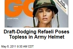 Draft-Dodging Bar Refaeli Poses Topless in Army Helmet on 'GQ Italia' Cover