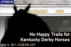 No Happy Trails for Kentucky Derby Horses