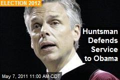 Huntsman Defends Service to Obama