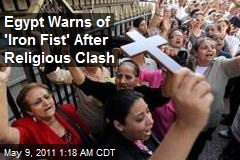 Egypt Warns of 'Iron Fist' After Religious Clash