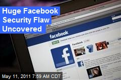 Huge Facebook Security Flaw Uncovered