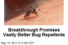 Breakthrough Promises Vastly Better Bug Repellents