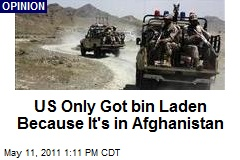 US Only Got bin Laden Because It's in Afghanistan