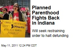 Planned Parenthood Defunding: Organization Fights Back in Indiana