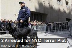 2 Arrested for NYC Terror Plot