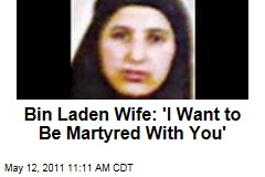 Osama bin Laden Wife Amal al-Sadah: 'I Want to Be Martyred With You'