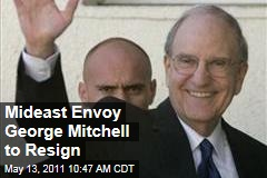 US Mideast Envoy George Mitchell to Resign, Reports AP