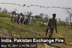 India, Pakistan Exchange Fire
