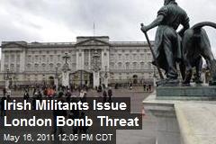 Irish Militants Issue London Bomb Threat