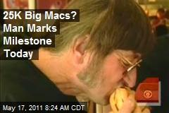 25K Big Macs? Man Marks Milestone Today