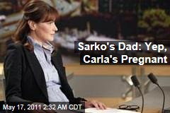 Carla Bruni Pregnant: Nicolas Sarkozy's Father Confirms Couple Is Expecting Baby