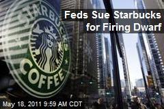 Feds Sue Starbucks for Firing Dwarf