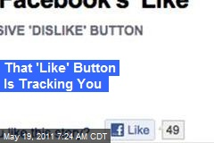 That 'Like' Button Is Tracking You