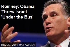 Romney: Obama Threw Israel 'Under the Bus'
