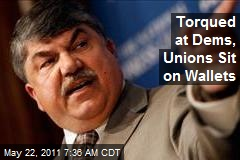 Torqued at Dems, Unions Sit on Wallets