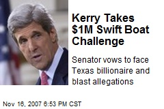 Kerry Takes $1M Swift Boat Challenge