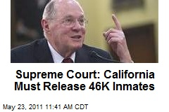 Supreme Court: California Must Release 46K Inmates