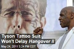 Mike Tyson Tattoo Artist's Suit Won't Delay Release of 'Hangover II'