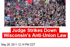Judge Strikes Down Wisconsin's Anti-Union Law