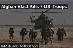 Afghan Blast Kills 7 US Troops