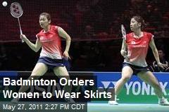 Badminton Orders Women to Wear Skirts