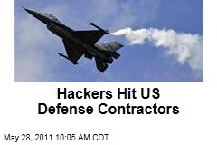 Hackers Breach Security of US Defense Contractors
