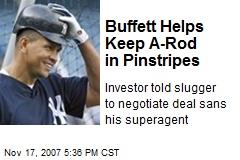 Buffett Helps Keep A-Rod in Pinstripes