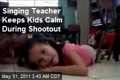Singing Teacher Keeps Kids Calm During Shootout