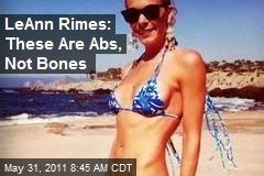LeAnn Rimes: These Are Abs, Not Bones