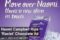 Naomi Campbell Rips 'Racist' Chocolate Ad