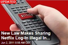 Bill May Make Sharing Netflix Log-In Illegal In...