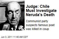 Chile Must Investigate Pablo Neruda's Death, Judge Rules