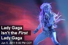 Lady Gaga Isn't the First Lady Gaga
