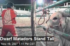 Dwarf Matadors Stand Tall