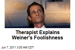 Weinergate: Therapist Explains Lawmaker's Foolishness