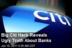Big Citi Hack Reveals Ugly Truth About Banks