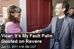 Vicar: It's My Fault Palin Goofed on Revere