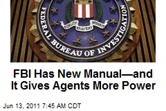 FBI Has New Manual—and It Gives Agents More Power
