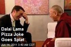 Dalai Lama Pizza Joke Goes Splat
