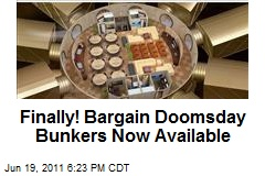 Finally! Bargain Doomsday Bunkers Now Available