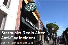 Starbucks Reels After Anti-Gay Incident