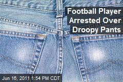Football Player Arrested Over Droopy Pants