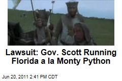 Lawsuit: Florida Governor Rick Scott Is Governing a la Monty Python