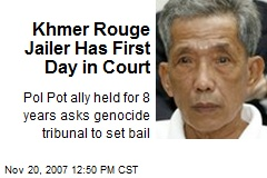 Khmer Rouge Jailer Has First Day in Court