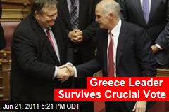 Greece Prime Minister George Papandreou Survives Confidence Vote in Parliament