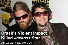 'Jackass' Stuntman Ryan Dunn Died From Car Crash's Violent Impact, Fire