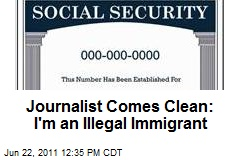Journalist Comes Clean: I'm an Illegal Immigrant