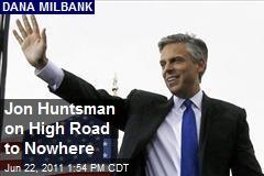 Jon Huntsman on High Road to Nowhere