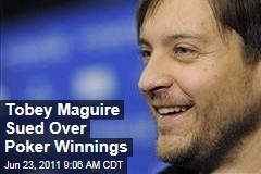 Tobey Maguire Poker Game Lawsuit: Players Sued to Return Winnings